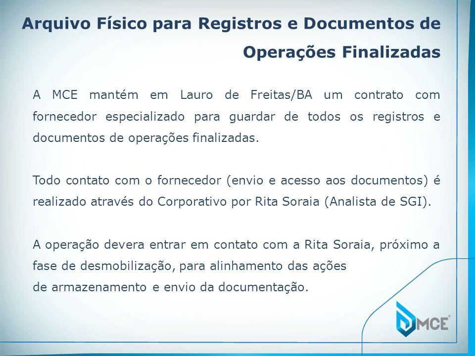 Arquivo Físico para Registros e Documentos de Operações Finalizadas A MCE mantém em Lauro de Freitas/BA um contrato com fornecedor especializado para