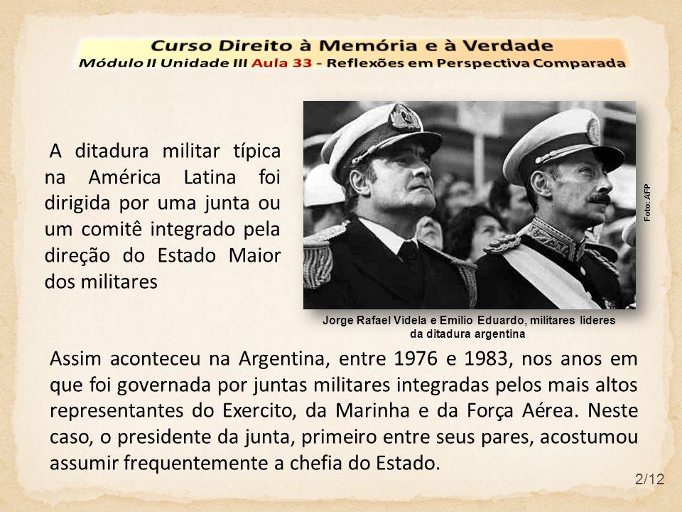 2/12 A ditadura militar típica na América Latina foi dirigida por uma junta ou um comitê integrado pela direção do Estado Maior dos militares Assim aconteceu na Argentina, entre 1976 e 1983, nos anos em que foi governada por juntas militares integradas pelos mais altos representantes do Exercito, da Marinha e da Força Aérea.