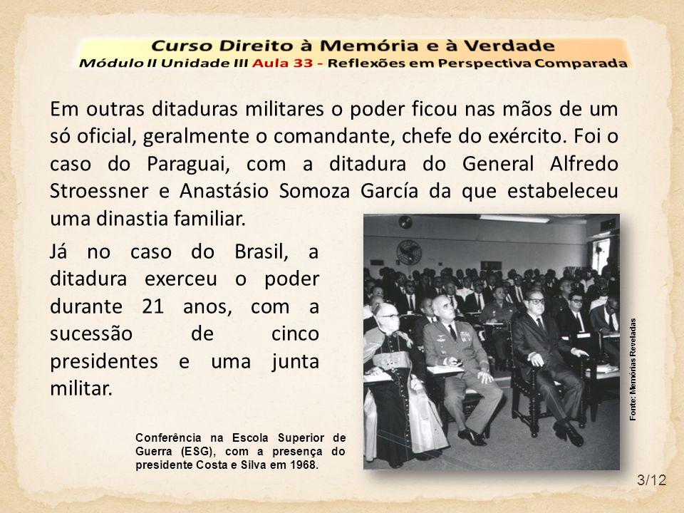 3/12 Em outras ditaduras militares o poder ficou nas mãos de um só oficial, geralmente o comandante, chefe do exército.