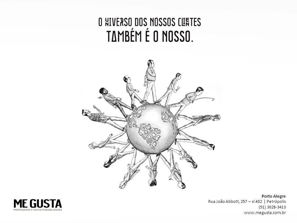 Porto Alegre Rua João Abbott, 257 – sl 402 | Petrópolis (51) 3028-3413 www.megusta.com.br