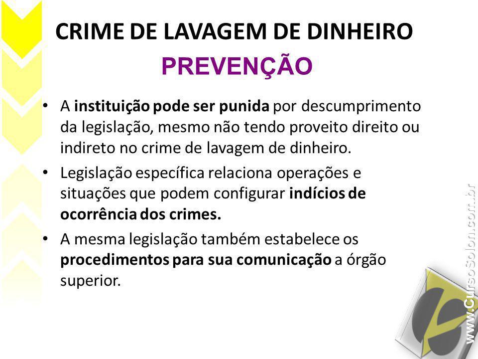 CRIME DE LAVAGEM DE DINHEIRO • A instituição pode ser punida por descumprimento da legislação, mesmo não tendo proveito direito ou indireto no crime d