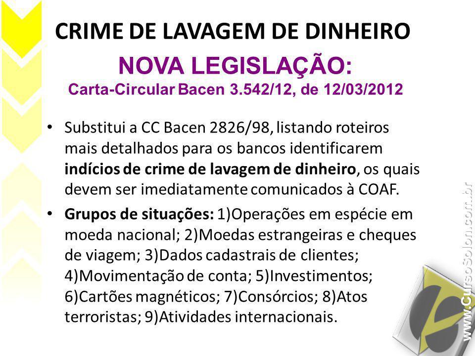 CRIME DE LAVAGEM DE DINHEIRO • Substitui a CC Bacen 2826/98, listando roteiros mais detalhados para os bancos identificarem indícios de crime de lavag