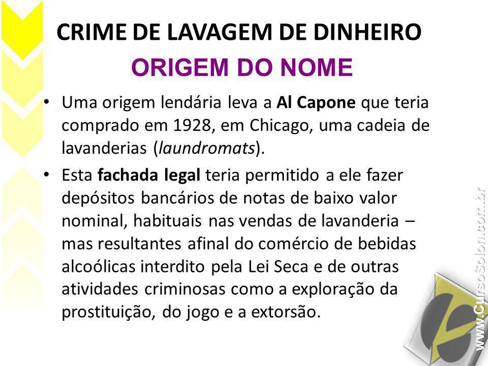 CRIME DE LAVAGEM DE DINHEIRO • Uma origem lendária leva a Al Capone que teria comprado em 1928, em Chicago, uma cadeia de lavanderias (laundromats). •