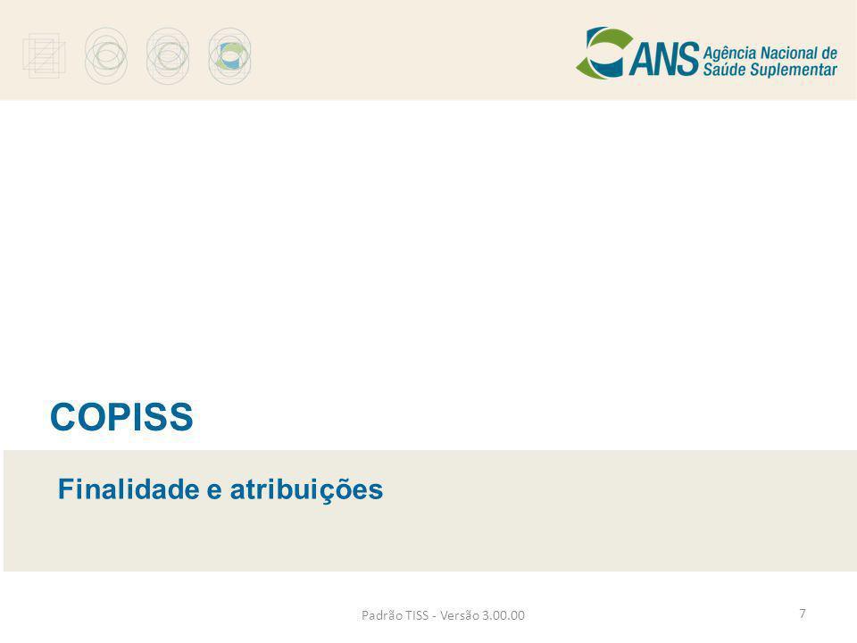 Padrão TISS - Versão 3.00.00 COPISS Finalidade e atribuições 7