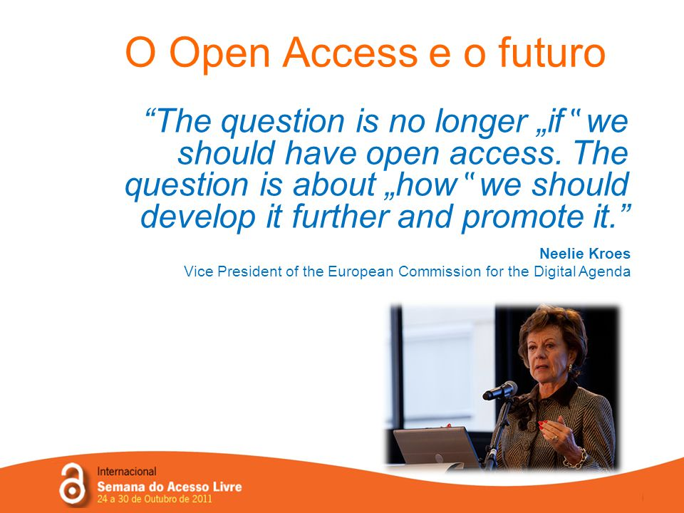 "The question is no longer ""if "" we should have open access."