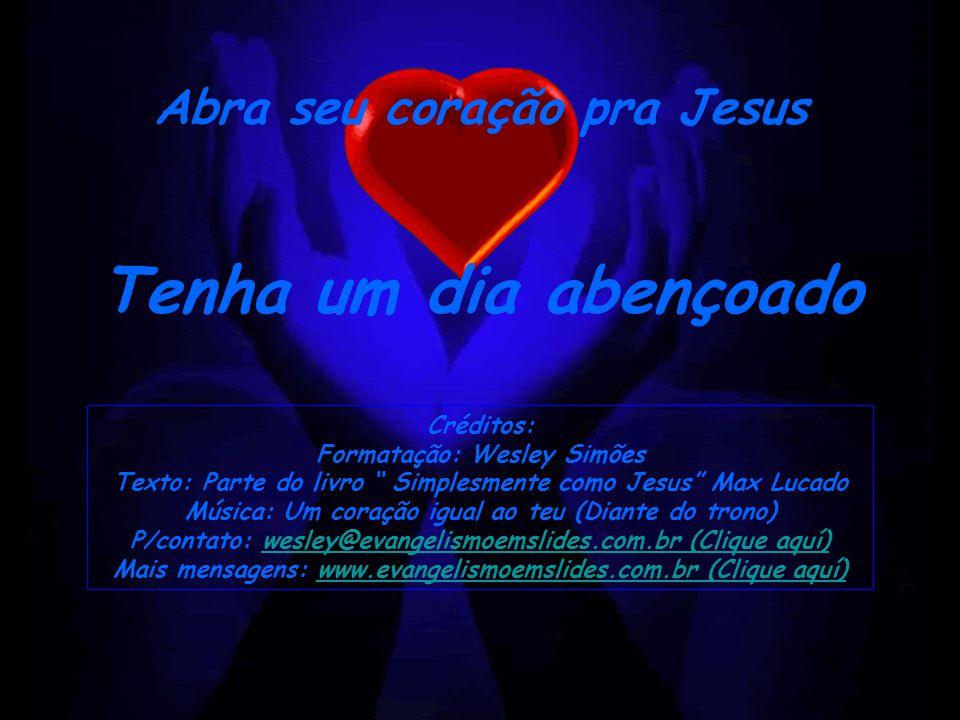 Deus o ama tal como você é, mas se recusa a deixá-lo assim. Ele quer que você seja simplesmente como Jesus.