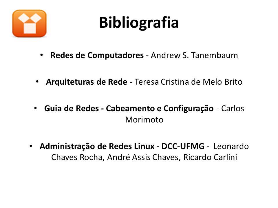 Bibliografia • Redes de Computadores - Andrew S.