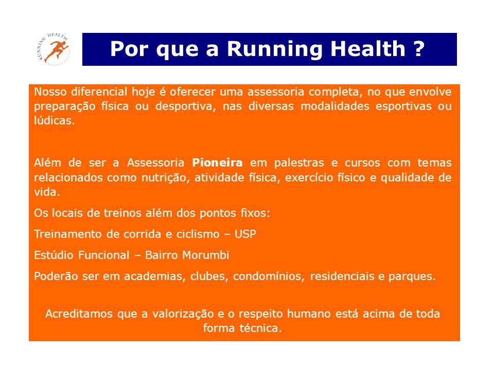 Por que a Running Health ? Nosso diferencial hoje é oferecer uma assessoria completa, no que envolve preparação física ou desportiva, nas diversas mod