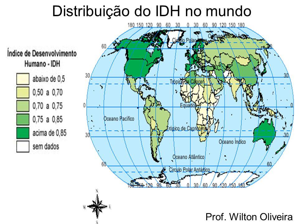 Prof. Wilton Oliveira Distribuição do IDH no mundo