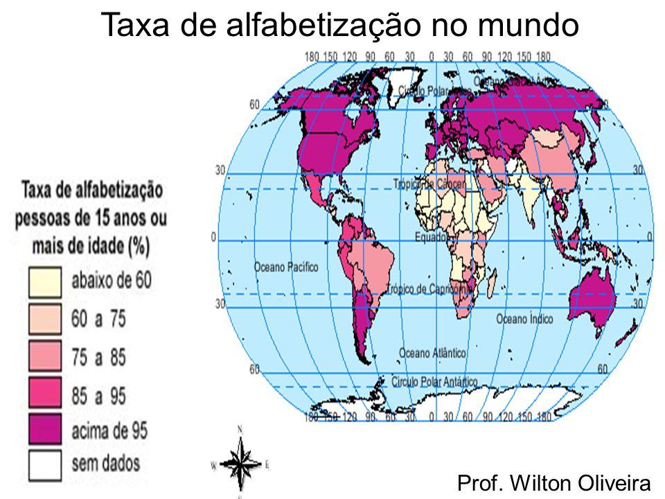 Prof. Wilton Oliveira Taxa de alfabetização no mundo