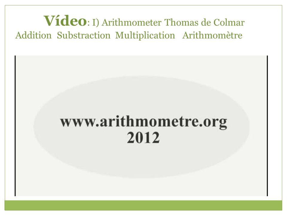Vídeo : I) Arithmometer Thomas de Colmar Addition Substraction Multiplication Arithmomètre
