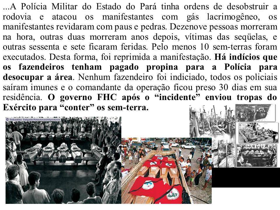 ...A Polícia Militar do Estado do Pará tinha ordens de desobstruir a rodovia e atacou os manifestantes com gás lacrimogêneo, os manifestantes revidara