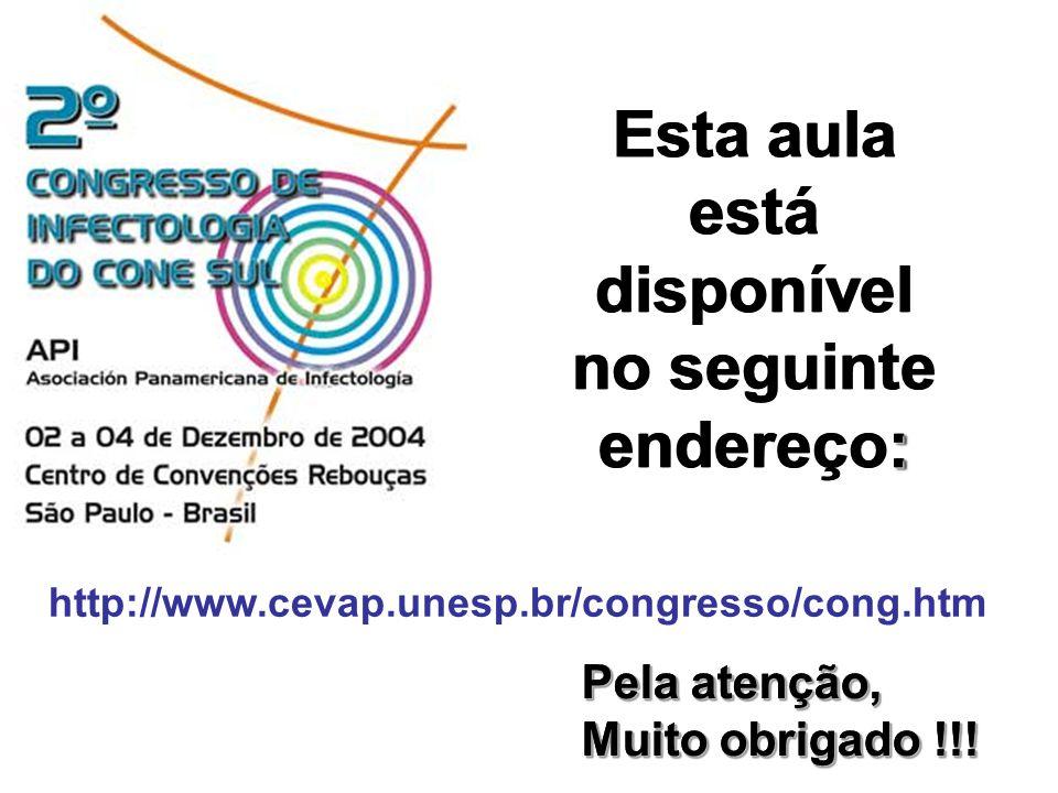 : Esta aula está disponível no seguinte endereço: Pela atenção, Muito obrigado !!! Pela atenção, Muito obrigado !!! http://www.cevap.unesp.br/congress