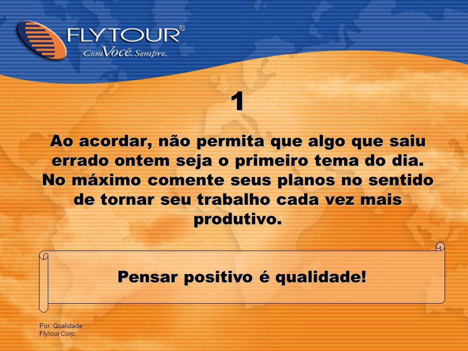 Por: Qualidade Flytour Corp.
