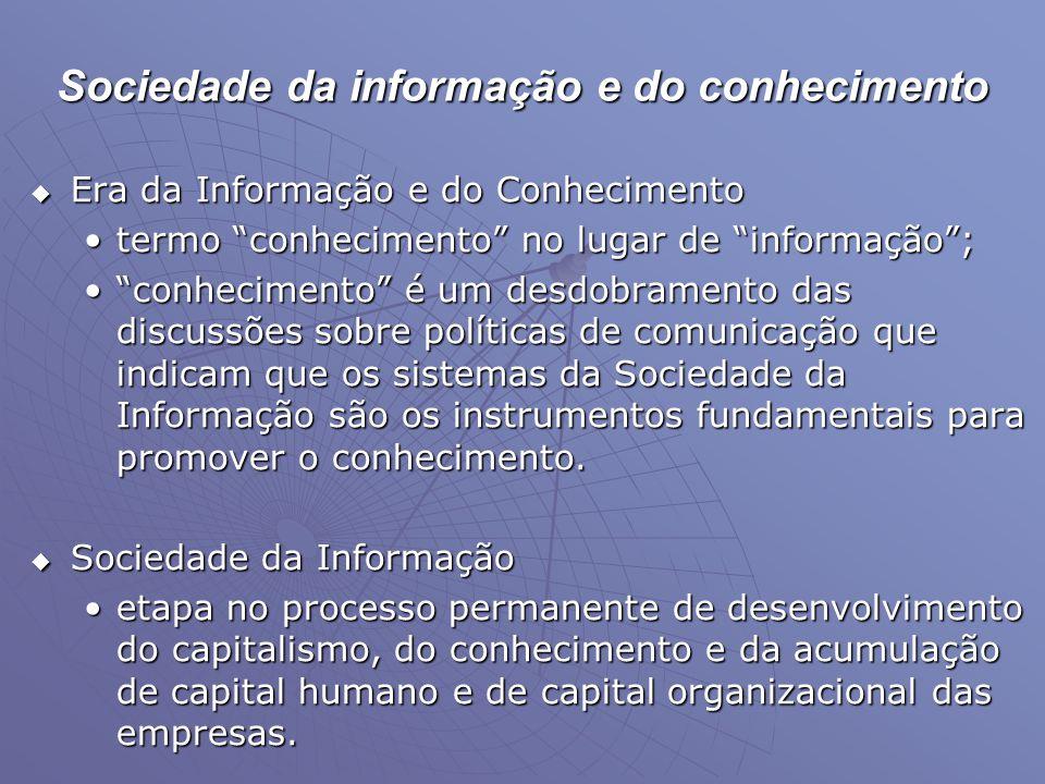 """Sociedade da informação e do conhecimento  Era da Informação e do Conhecimento •termo """"conhecimento"""" no lugar de """"informação""""; •""""conhecimento"""" é um d"""