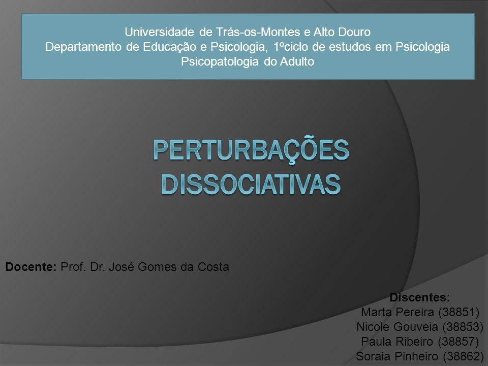 Docente: Prof. Dr. José Gomes da Costa Universidade de Trás-os-Montes e Alto Douro Departamento de Educação e Psicologia, 1ºciclo de estudos em Psicol