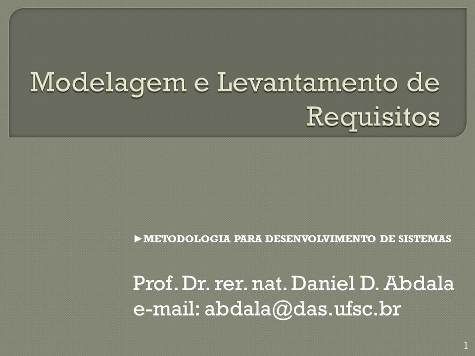 ► METODOLOGIA PARA DESENVOLVIMENTO DE SISTEMAS Prof.