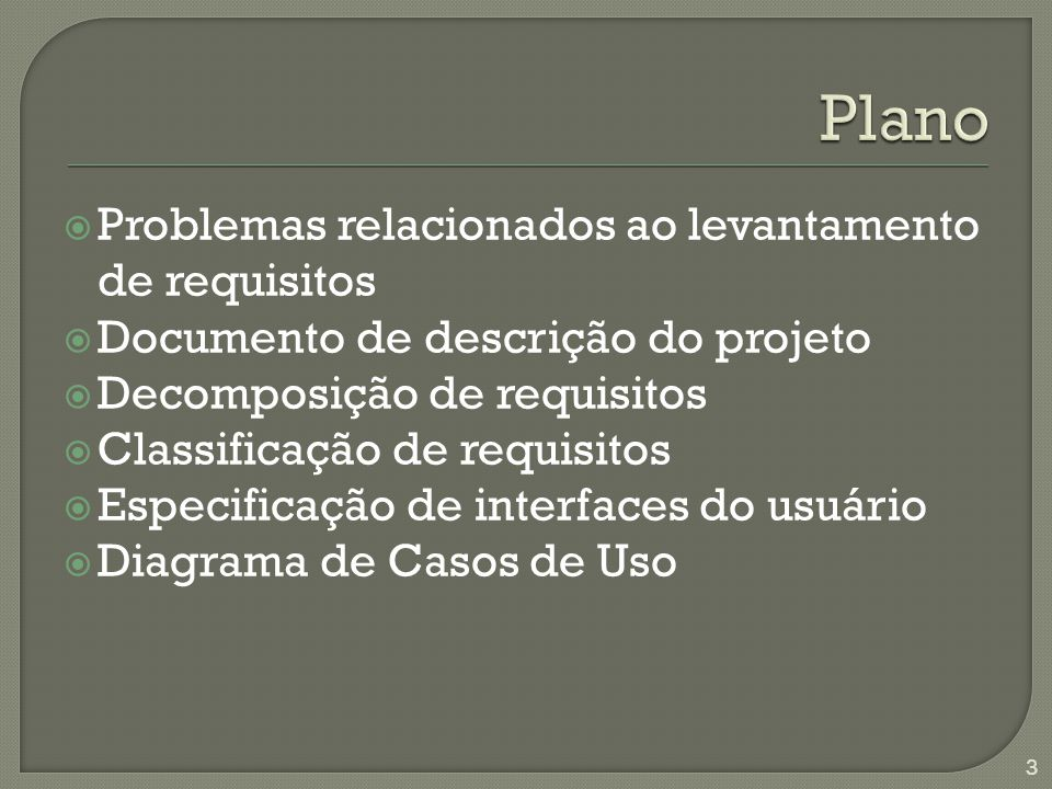  Sistemas reais tendem a ter centenas ou até mesmo milhares de requisitos  Classificar os requisitos auxilia a: • Organizar os requisitos em subsistemas (pacotes) • Executar o rastreamento de alterações  Geralmente apenas requisitos não- funcionais são classificados, no entando também é possível aplicar algum tipo de classificação aos requisitos funcionais 14