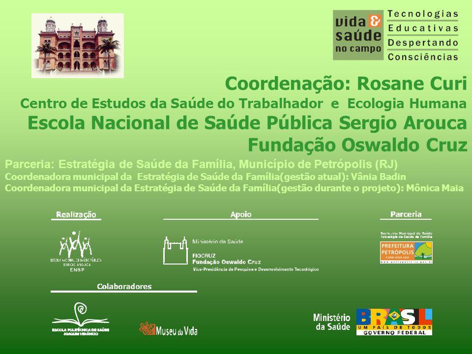 Coordenação: Rosane Curi Centro de Estudos da Saúde do Trabalhador e Ecologia Humana Escola Nacional de Saúde Pública Sergio Arouca Fundação Oswaldo C
