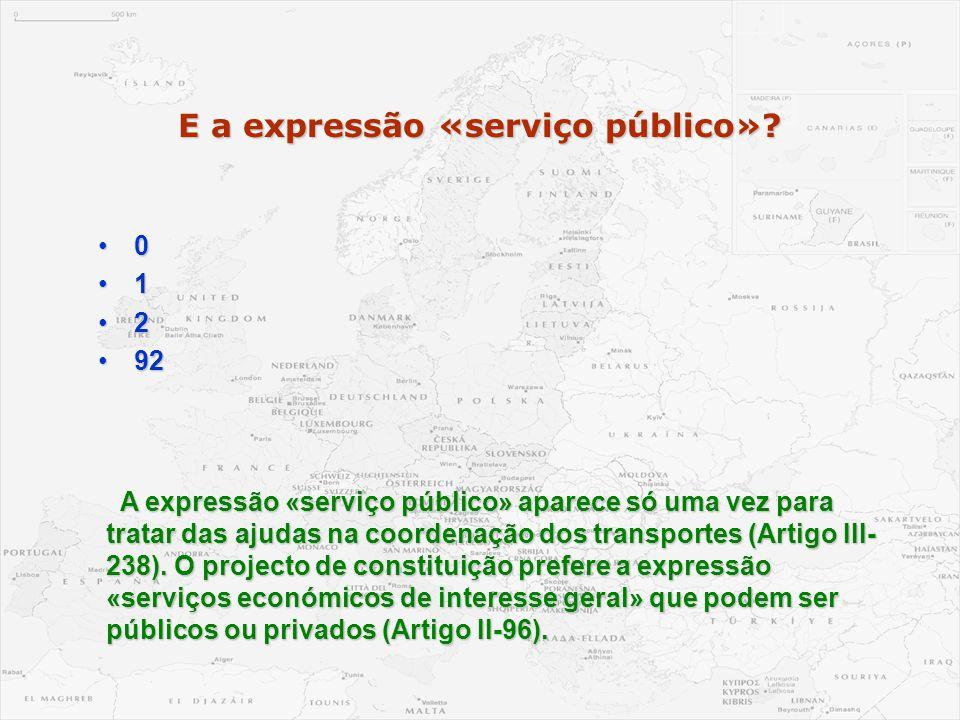 E a expressão «serviço público»? •0 •1 •2 •92 A expressão «serviço público» aparece só uma vez para tratar das ajudas na coordenação dos transportes (