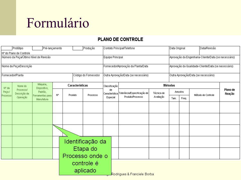 Diego Rodrigues & Franciele Borba Formulário Identificação da Etapa do Processo onde o controle é aplicado
