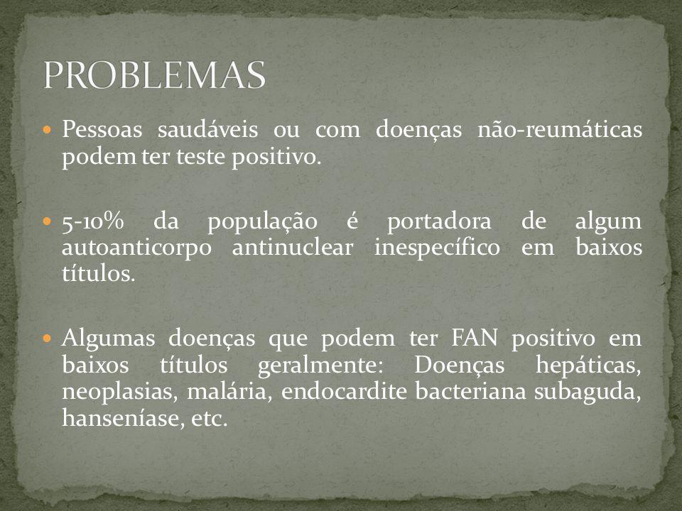  Pessoas saudáveis ou com doenças não-reumáticas podem ter teste positivo.