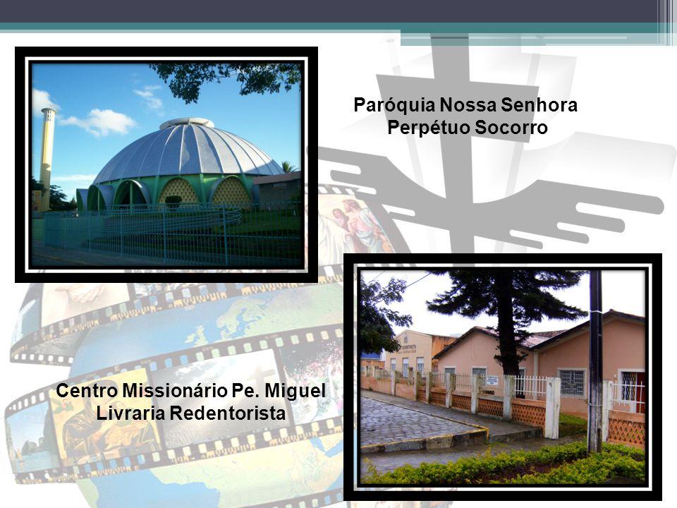 Centro Missionário Pe. Miguel Livraria Redentorista Paróquia Nossa Senhora Perpétuo Socorro