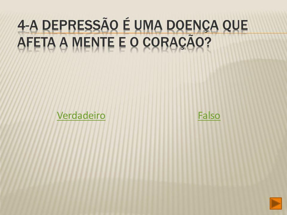 ACERTASTE.É VERDADEIRO. A depressão pode ser uma verdadeira assassina.