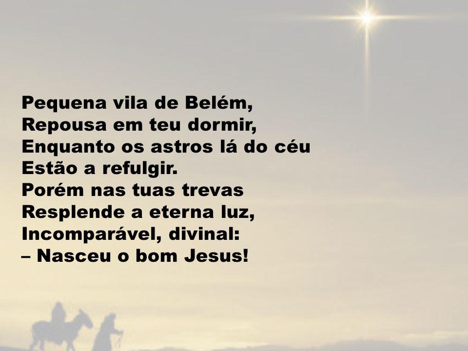 Da Virgem Mãe nasceu Jesus.