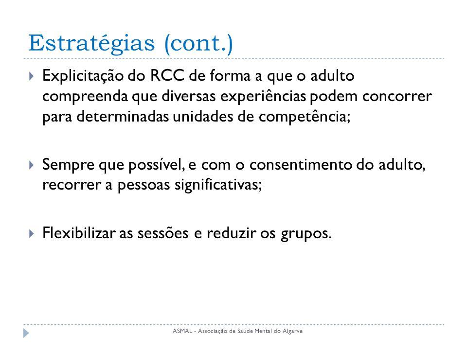 Estratégias (cont.)  Explicitação do RCC de forma a que o adulto compreenda que diversas experiências podem concorrer para determinadas unidades de c