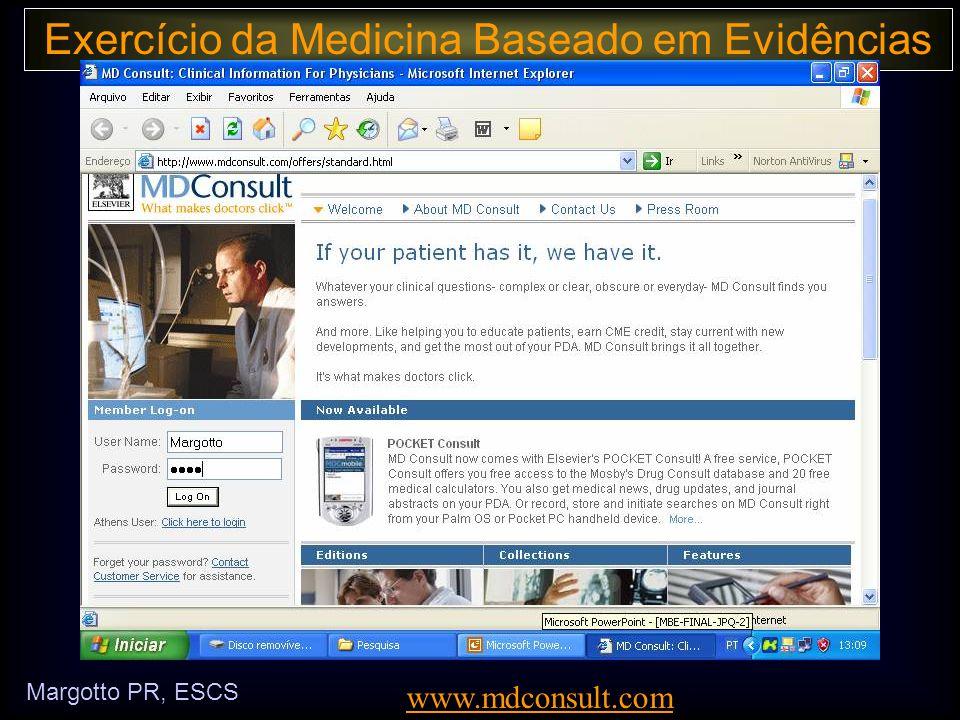 Exercício da Medicina Baseado em Evidências Margotto PR, ESCS www.mdconsult.com