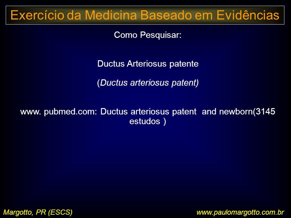 Margotto, PR (ESCS) Como Pesquisar: Ductus Arteriosus patente (Ductus arteriosus patent) www.