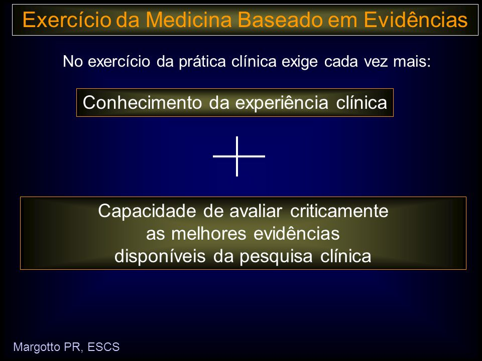 Exercício da Medicina Baseado em Evidências •