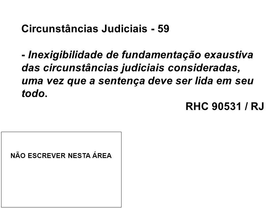 Circunstâncias Judiciais - 59 - Inexigibilidade de fundamentação exaustiva das circunstâncias judiciais consideradas, uma vez que a sentença deve ser