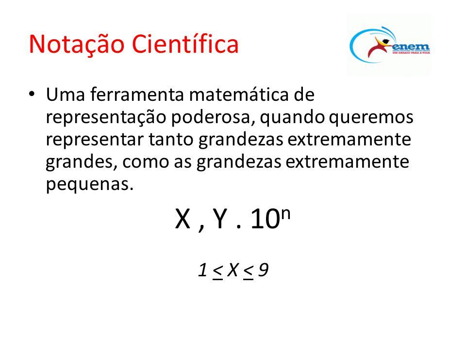 Notação Científica • Uma ferramenta matemática de representação poderosa, quando queremos representar tanto grandezas extremamente grandes, como as gr
