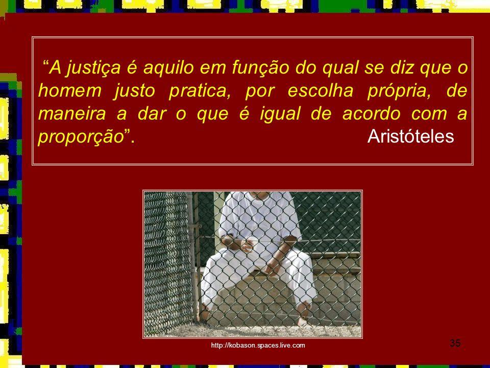 """35 """"A justiça é aquilo em função do qual se diz que o homem justo pratica, por escolha própria, de maneira a dar o que é igual de acordo com a proporç"""