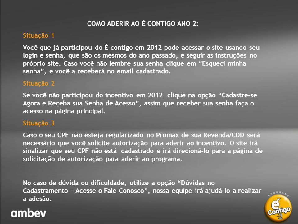 Para acessar o site, utilize o endereço : www.econtigo.com.br É Contigo ano 2 – Plataforma É Contigo • Página inicial para acesso ao É Contigo 2013.