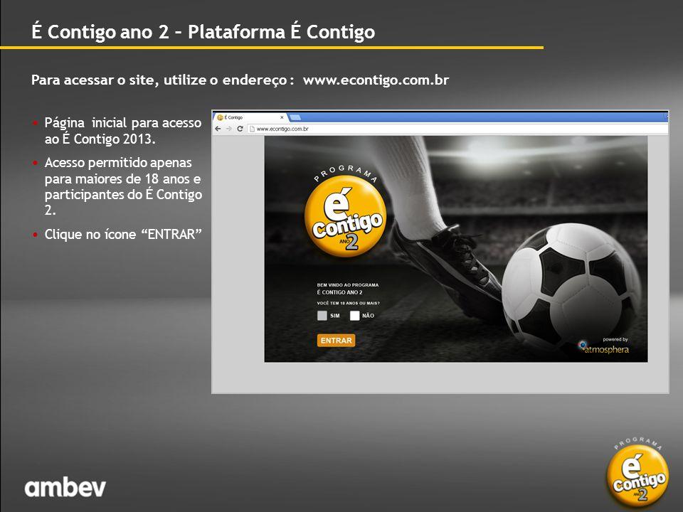 Para acessar o site, utilize o endereço : www.econtigo.com.br É Contigo ano 2 – Plataforma É Contigo • Página inicial para acesso ao É Contigo.