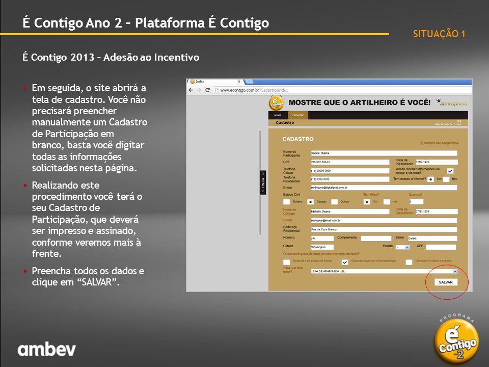 É Contigo 2013 – Adesão ao Incentivo É Contigo Ano 2 – Plataforma É Contigo • Após salvar os dados do cadastro, o site abrirá a tela com o Regulamento do Incentivo.