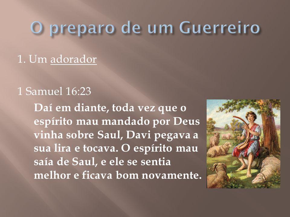 1. Um adorador 1 Samuel 16:23 Daí em diante, toda vez que o espírito mau mandado por Deus vinha sobre Saul, Davi pegava a sua lira e tocava. O espírit