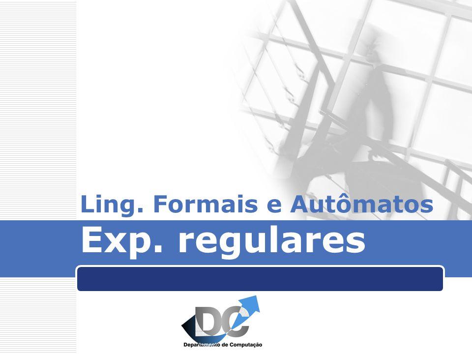 Ling. Formais e Autômatos Exp. regulares