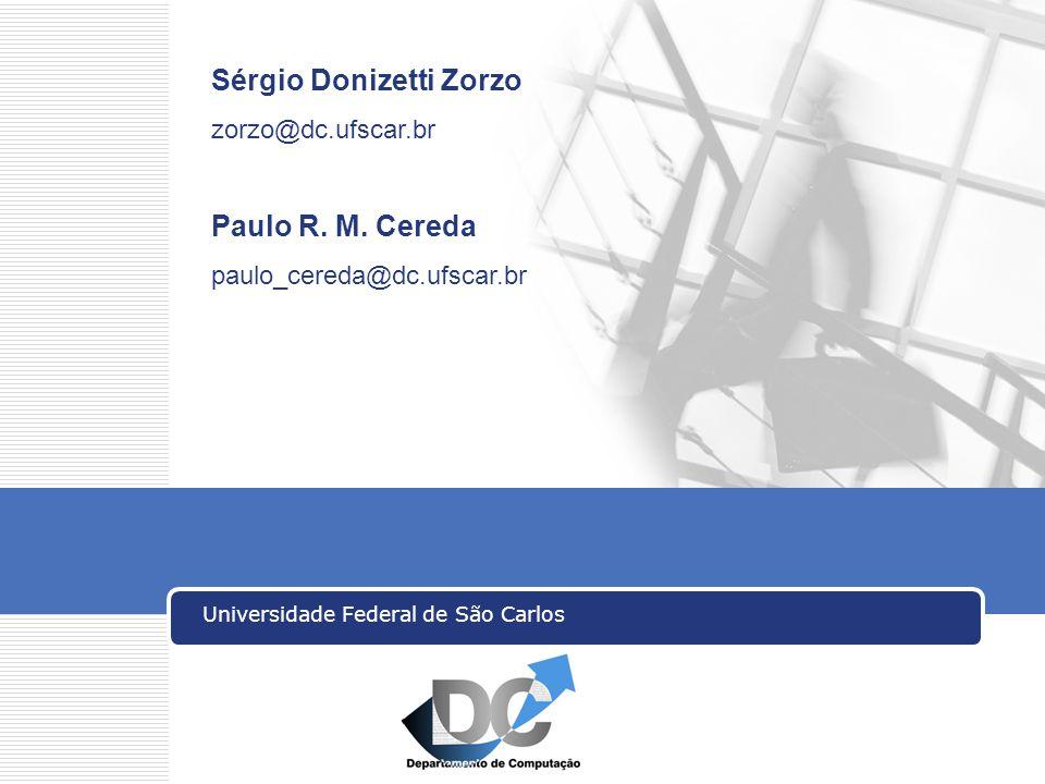 Universidade Federal de São Carlos Sérgio Donizetti Zorzo zorzo@dc.ufscar.br Paulo R.