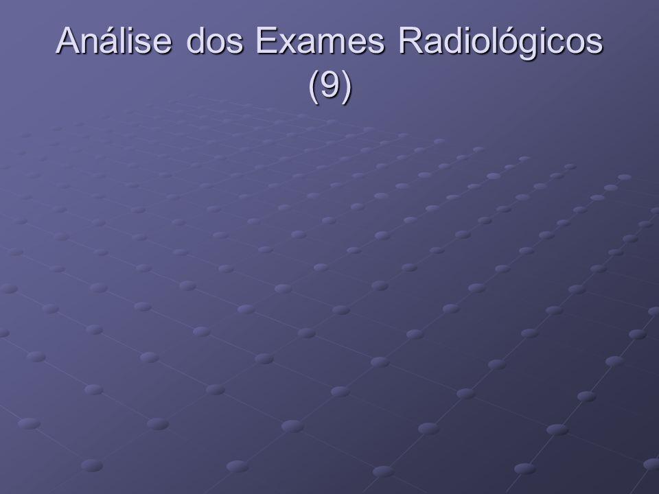 Análise dos Exames Radiológicos (9)