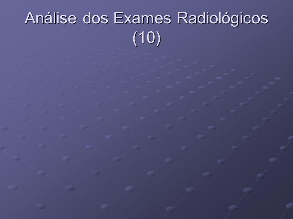 Análise dos Exames Radiológicos (10)
