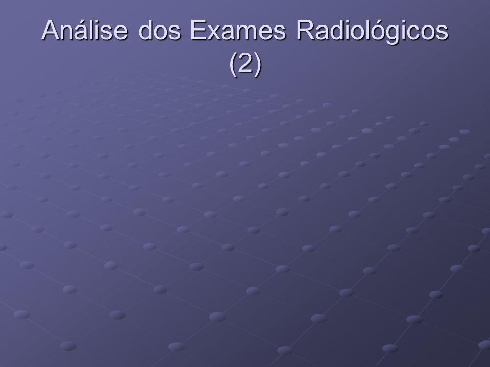 Análise dos Exames Radiológicos (2)