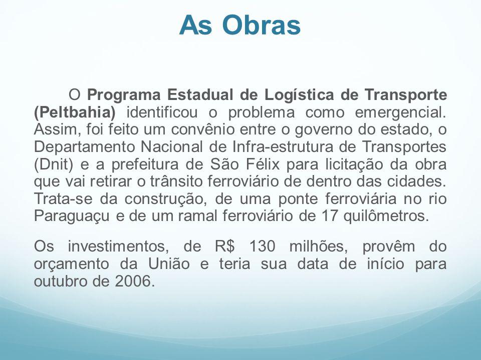 As Obras O Programa Estadual de Logística de Transporte (Peltbahia) identificou o problema como emergencial. Assim, foi feito um convênio entre o gove