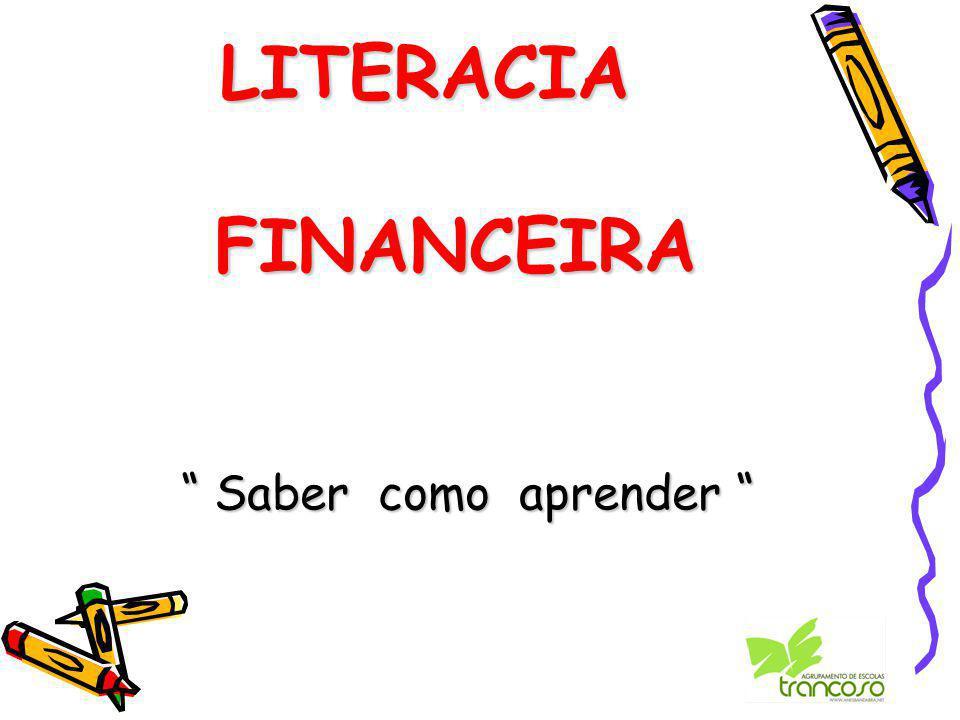 LITERACIA FINANCEIRA Saber como aprender
