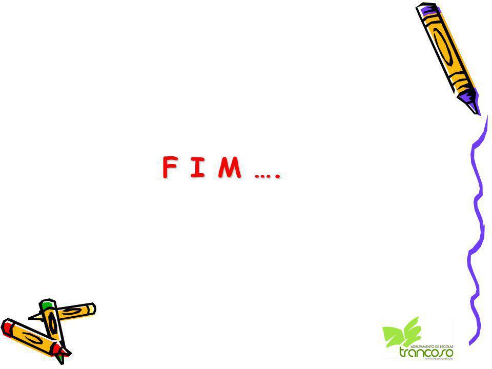 F I M ….