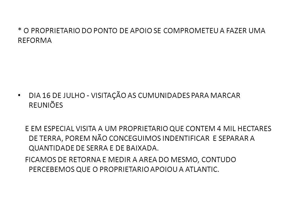 • DIA 17 DE JULHO - REUNIÃO COM A OS PROPRIETARIOS DE SERRA DA COMUNIDADE DE NOVA DESCOBERTA.