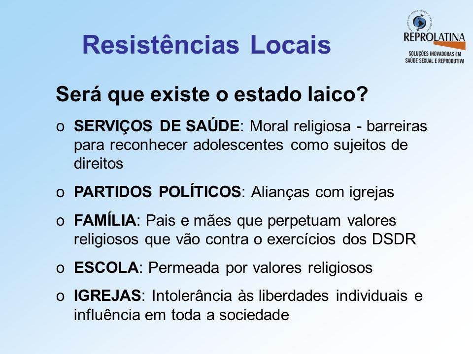 Resistências Locais Será que existe o estado laico? oSERVIÇOS DE SAÚDE: Moral religiosa - barreiras para reconhecer adolescentes como sujeitos de dire